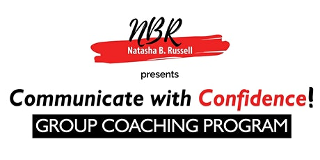 NBR Communicate with Confidence! Group Coaching Program tickets