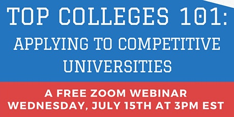 Top Colleges 101: Applying to Competitive Universities tickets