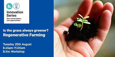 Is the grass always greener? What is regenerative farming. tickets