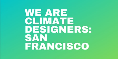 Climate Designers Meetup: San Francisco tickets