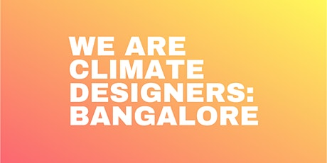 Climate Designers Meetup: Bangalore tickets