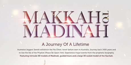 Makkah To Madinah Exhibition tickets