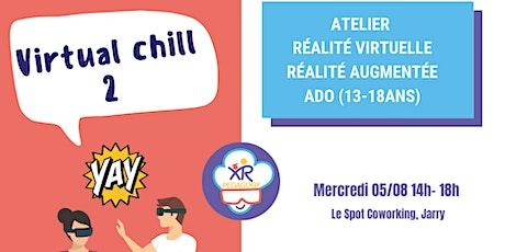 Virtual Chill: Atelier Réalité Virtuelle et Augmentée pour Ado (13-18ans) ! billets