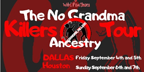 No Grandma Killers Ancestry Tour-HOUSTON, TEXAS tickets