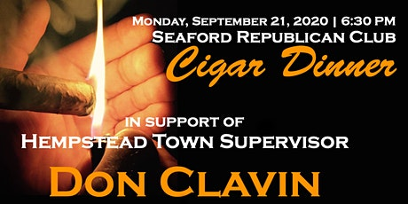 Cigar Dinner in Support of Hempstead Town Supervisor - Don Clavin tickets