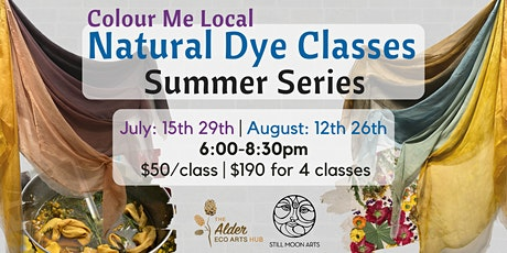 Colour Me Local Natural Dye Classes - Summer Series tickets
