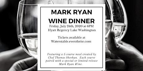 Mark Ryan Wine Dinner tickets