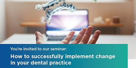 Christchurch | 13 October 2020 | How to successfully implement change in your dental practice tickets