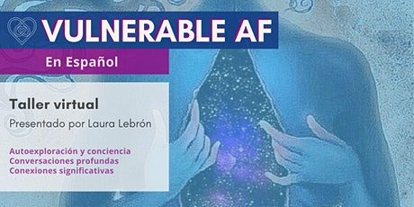 Vulnerable AF: En Español ingressos