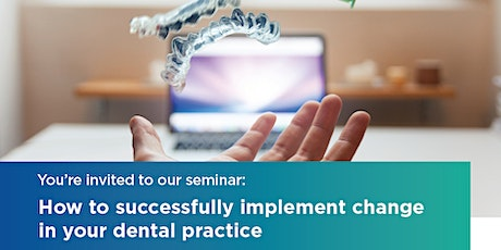 Hamilton | 18 November 2020 | How to successfully implement change in your dental practice tickets