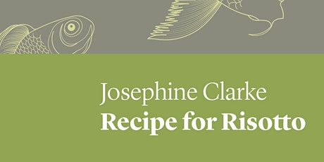 Book Launch: Recipe for Risotto by Josephine Clarke tickets