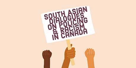 South Asian Dialogues on Policing and Racism in Ca tickets