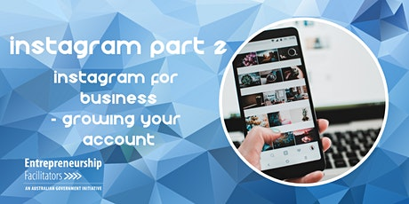 Growing your Business Instagram - Intermediate - In Person or Zoom Options tickets