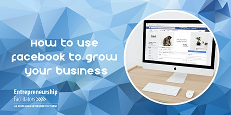 How to use Facebook to grow your Business - In Person or Zoom Options tickets
