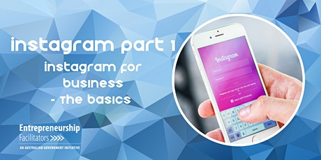 Using your Business Instagram - The Basics - In Person or Zoom Options tickets