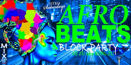 AFRO-BEATS BLOCK PARTY (Nitro Saturdays) tickets