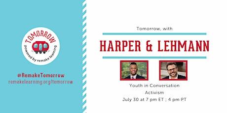 Tomorrow, with Harper & Lehmann tickets