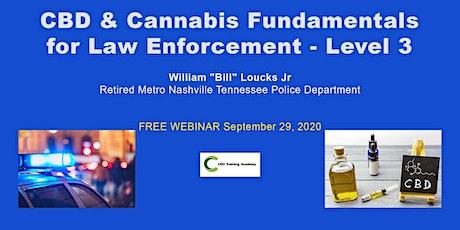 CBD & Cannabis Fundamentals for Law Enforcement - Level 3 tickets