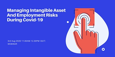 Managing Intangible Asset And Employment Risks During Covid-19 tickets