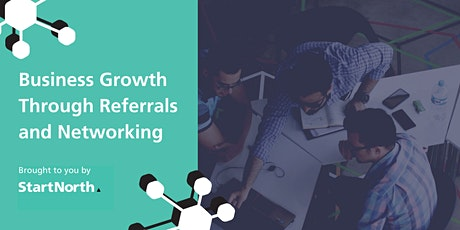 Business Growth Through Referrals and Networking tickets