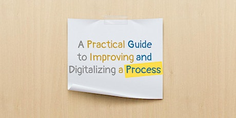 Practical Guide to Improving and Digitalizing a Process tickets