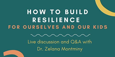 How to Build Resilience for Ourselves and our Kids tickets