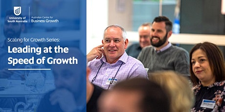 Scaling for Growth Breakfast Series: Topic 1-Leading at the Speed of Growth tickets