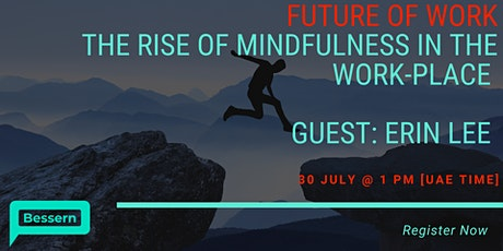 Future of Work: the Rise of Mindfulness in the Work-Place tickets