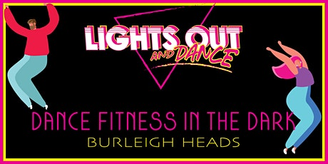Lights Out And Dance, Burleigh Heads tickets