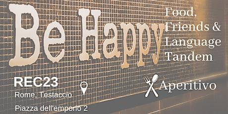 Be Happy! Food, Friends & Language Tandem biglietti