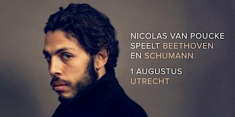 Nicolas van Poucke speelt Beethoven & Schumann in Utrecht tickets