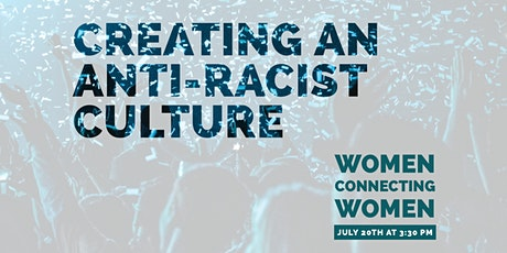 Creating an Anti-Racist Culture - WOMEN CONNECTING WOMEN tickets