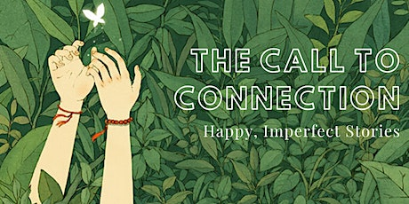 The Call to Connection: Happy, Imperfect Stories tickets