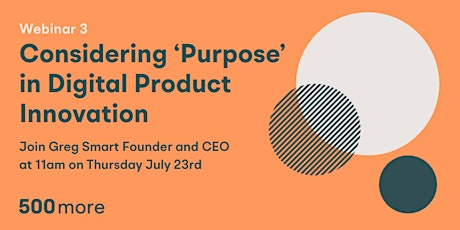 Webinar: Considering 'Purposeful' in Digital Innovation tickets