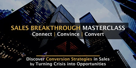 Sales Breakthrough MasterClass | Connect, Convince & Convert tickets