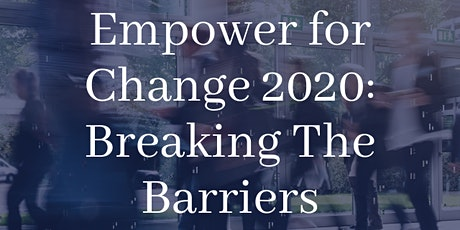 Empower for Change 2020: Breaking the Barriers (Free webinar) tickets