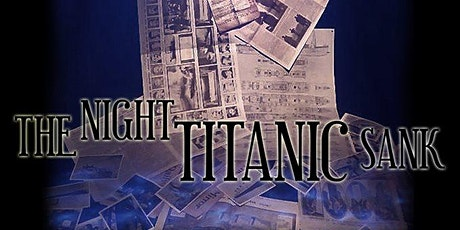 The Night The Titanic Sank  - Outdoor Theatre by Don't Go Into The Cellar tickets