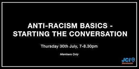 Anti-racism basics - starting the conversation tickets