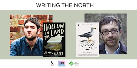 Writing the North - James Clarke and Luke Brown in Conversation tickets