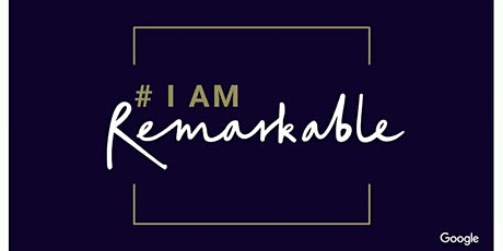 #IamRemarkable - the Art of Self-promotion online  tickets