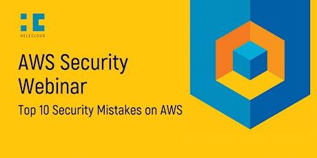 AWS Security Webinar: Top 10 Security Mistakes on AWS tickets