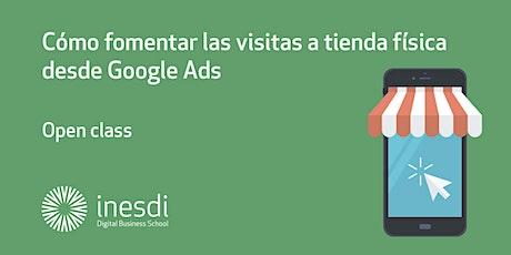 Cómo fomentar las visitas a tienda física desde Google Ads entradas