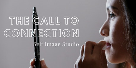 The Call to Connection: Self Image Studio tickets