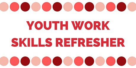 Youth Work Skills Refresher - Hixon tickets