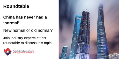 Roundtable - China has never had a 'normal'! New normal or old normal? tickets