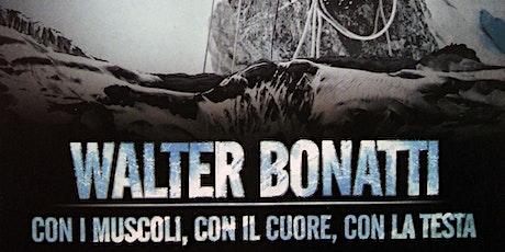 Walter Bonatti. Con i muscoli, con il cuore, con la testa - ingresso € 3 biglietti