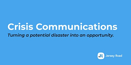 Crisis Communications  - Turning a potential disaster into an opportunity. tickets