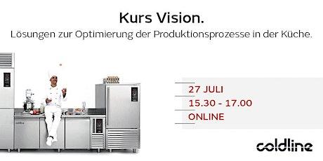Kurs VISION. Lösungen zur Optimierung der Produktionsprozesse in der Küche Tickets
