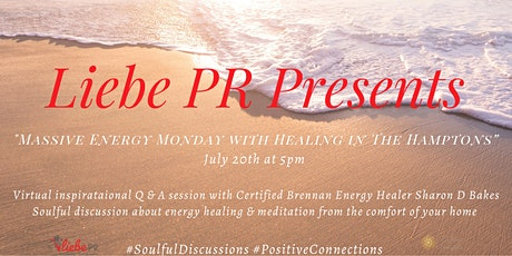 "Liebe PR Presents ""Massive Energy Monday with Healing in The Hamptons"" tickets"