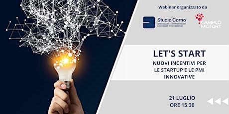 LET'S START Nuovi incentivi per le startup e le PMI innovative biglietti